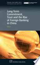 Long Term Commitment Trust And The Rise Of Foreign Banking In China Book PDF