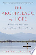 The Archipelago of Hope  Wisdom and Resilience from the Edge of Climate Change Book PDF