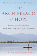 The Archipelago of Hope: Wisdom and Resilience from the Edge of Climate Change Pdf