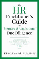 The HR Practitioner s Guide to Mergers   Acquisitions Due Diligence
