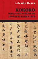 Kokoro - Hints and Echoes of Japanese Inner Life