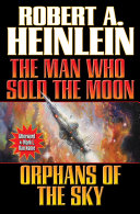 The Man Who Sold the Moon and Orphans of the Sky