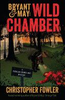 Bryant   May  Wild Chamber
