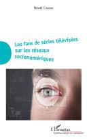 Les fans de séries télévisées sur les réseaux socionumériques [Pdf/ePub] eBook