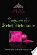 Confessions of a Rebel Debutante