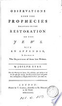 Observations Upon the Prophecies Relating to the Restoration of the Jews