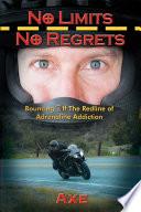 No Limits No Regrets