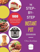 The Step by Step Instant Pot Cookbook