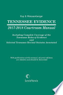 Tennessee Evidence 2017-2018 Courtroom Manual