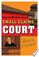 How to Win Your Case in Small Claims Court Without a Lawyer Book