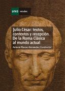 Julio César: textos, contextos y recepción. De la roma clásica al mundo actual