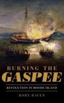 Burning the Gaspee: Revolution in Rhode Island