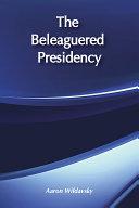 The Beleaguered Presidency [Pdf/ePub] eBook