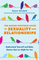 The Autism Spectrum Guide to Sexuality and Relationships [Pdf/ePub] eBook