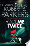 Robert B  Parker s Fool Me Twice Book