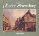 Everyday Life in Tudor Shrewsbury