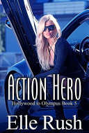 Action Hero (Hollywood to Olympus Book 5)
