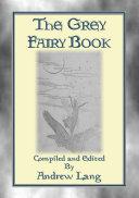 THE GREY FAIRY BOOK - Illustrated Edition Pdf/ePub eBook