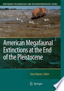 American Megafaunal Extinctions at the End of the Pleistocene