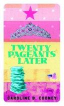 Twenty Pageants Later