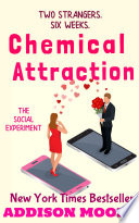Chemical Attraction  The Social Experiment