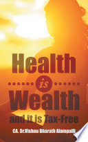Health Is Wealth and It Is Tax Free