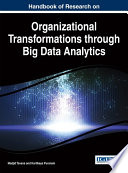 Handbook Of Research On Organizational Transformations Through Big Data Analytics