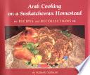 Arab Cooking on a Saskatchewan Homestead