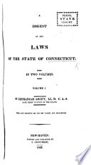 A Digest of the Laws of the State of Connecticut  vol  1