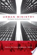 """Urban Ministry: The Kingdom, the City the People of God"" by Harvie M. Conn, Manuel Ortiz"