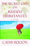 The Secret Lives of the Kudzu Debutantes Pdf/ePub eBook