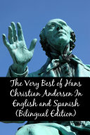 The Very Best of Hans Christian Andersen In English and Spanish (Bilingual Edition)