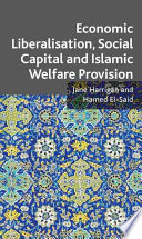 Economic Liberalisation, Social Capital and Islamic Welfare Provision
