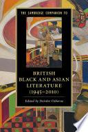 The Cambridge Companion To British Black And Asian Literature 1945 2010