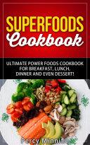 Superfoods Cookbook  Ultimate Power Foods Cookbook for