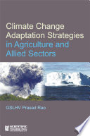 Climate Change Adaptation Strategies In Agriculture And Allied Sectors