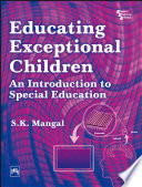 """""""EDUCATING EXCEPTIONAL CHILDREN: AN INTRODUCTION TO SPECIAL EDUCATION"""" by S. K. MANGAL"""