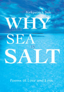 Why the Sea Is Salt: Poems of Love and Loss