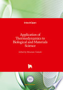 Application of Thermodynamics to Biological and Materials Science
