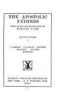 The Apostolic Fathers  I  Clement  II  Clement  Ignatius  Polycarp  Didache  Barnabas