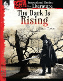 The Dark Is Rising  An Instructional Guide for Literature