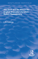 The Devil and the Vice in the English Dramatic Literature Before Shakespeare Pdf/ePub eBook