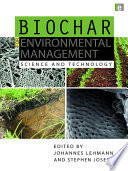 Biochar for Environmental Management  : Science and Technology