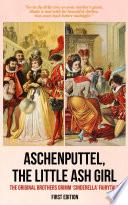 Aschenputtel  the Little Ash Girl  First Edition