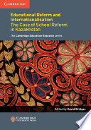 Books - Educational Reform And Internationalisation: The Case Of School Reform In Kazakhstan | ISBN 9781107452886