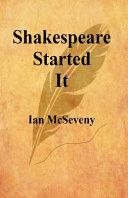 Shakespeare Started It