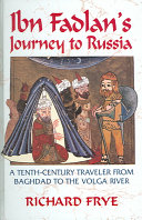 Ibn Fadlan s Journey to Russia