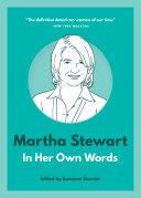 Martha Stewart  In Her Own Words
