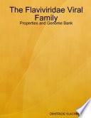 The Flaviviridae Viral Family  Properties and Genome Bank