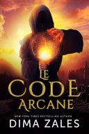 Le Code arcane (Le Code arcane : Tome 1)